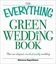 The Everything Green Wedding Book : Plan an Elegant, Affordable,...