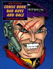 How to Draw Comic Book Bad Guys & Gals by Christopher Hart c1998, Paperback, VGC