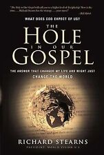 The The Hole in Our Gospel: What Does God Expect of Us? The Answer That Changed