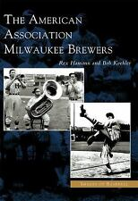 Images of Baseball Ser.: The American Association Milwaukee Brewers by Rex...