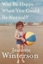 Jeanette Winterson - Why Be Happy When You Could Be (2012) - Used - Trade C