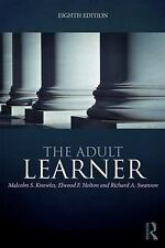 The Adult Learner by Malcolm S. Knowles, Richard A. Swanson and Elwood F....