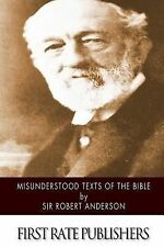 Misunderstood Texts of the Bible by Sir Robert Anderson (2015, Paperback)