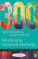 300 Questions and Answers in Medical and General Nursing for Veterinary...