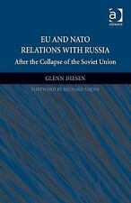 Eu and Nato Relations with Russia after the Collapse of the Soviet Union by...