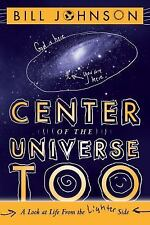 Center of the Universe Too: A Look at Life From the Lighter Side by Johnson, Bi