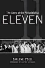 The Story of the Philadelphia Eleven by Darlene O'Dell (2014, Paperback)