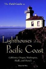 The Field Guide to Lighthouses of the Pacific Coast: California, Oregon, Washing