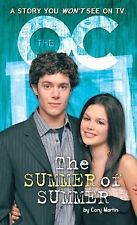 The O. C.: The Summer of Summer by Cory Martin (2005, Paperback, Novelization)