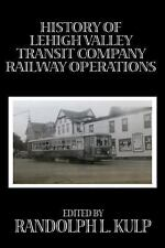History of Lehigh Valley Transit Company Railway Operations (2012, Paperback)