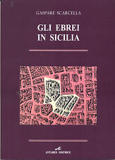 GLI EBREI IN SICILIA, GASPARE SCARCELLA - ANTARES EDITRICE 2015