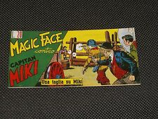 CAPITAN MIKI STRISCIA ANASTATICA MAGIC FACE N.11 - COME NUOVO