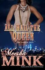 All Hail the Queen : An Urban Tale by Meesha Mink (2015, Paperback)