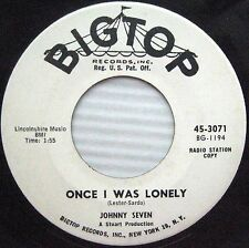 JOHNNY SEVEN Tell Me / Once I Was Lonely WHITE LABEL PROMO 45 BigTop TEEN W132