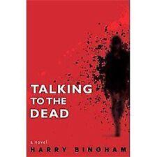 Talking to the Dead: A Novel, , Bingham, Harry, Very Good, 2012-09-25,