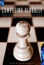 Competing Globally, Mastering Multicultural Management and Negotiation (Managing