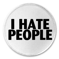 "I Hate People - 3"" Circle Sew / Iron On Patch Funny Sarcastic Joke Humor"
