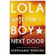 Lola and the Boy Next Door by Stephanie Perkins (2013, Paperback)