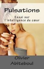 Pulsations : Essai Sur l'intelligence du Coeur by Olivier Abiteboul (2013,...