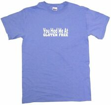 You Had Me at Gluten Free Mens Tee Shirt Pick Size Color Small-6XL
