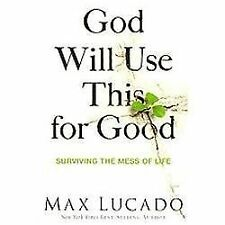 God Will Use This for Good : Surviving the Mess of Life by Max (FREE 2DAY SHIP)