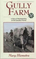 Western Canadian Classics: Gully Farm : A Story of Homesteading on the...