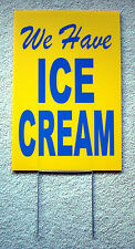 We Have ICE CREAM 12x18 Coroplast Sign with Stake