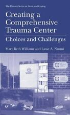 Creating a Comprehensive Trauma Center: Choices and Challenges (Springer Series