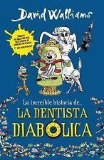 La Increible Historia de la Dentista Diabolica by David Walliams (2015,...