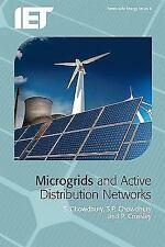 Microgrids and Active Distribution Networks Iet Renewable Energy)