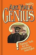 Are You Really a Genius? : Timeless Tests for the Irritatingly Intelligent by...