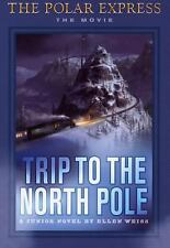 Trip To The North Pole (The Polar Express: The Movie), Ellen Weiss, Good Conditi