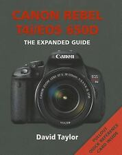 Canon Rebel T4i/EOS 650D The Expanded Guide