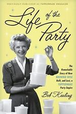 Life of the Party Brownie Wise Tupperware Parties Empire by Bob Kealing hardback