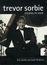 Trevor Sorbie: Visions in Hair (Hairdressing Training Board/Macmillan), Trevor S