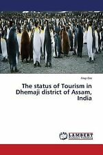 The Status of Tourism in Dhemaji District of Assam, India by Das Arup (2013,...