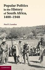 Popular Politics in the History of South Africa, 1400-1948 by Paul S. Landau...