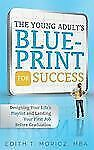 The Young Adult's Blueprint For Success: Designing Your Life's Playlist and Land