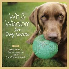 Wit and Wisdom for Dog Lovers:  Inspiration and Encouragement from Our Canine Co