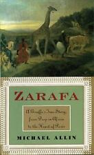 Zarafa: A Giraffe's True Story, from Deep in Africa to the Heart of Paris by All