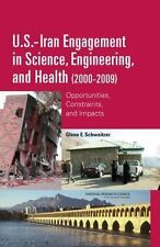 U.S.-Iran Engagement in Science, Engineering, and Health (2000-2009): Opportunit