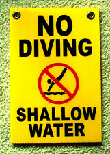 "NO DIVING SHALLOW WATER  w/ Symbol  8"" x12"" Plastic Coroplast Sign w/ Grommets y"
