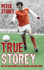 True Storey: My Life and Crimes as a Football Hatchet Man-ExLibrary