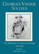 Georges Vanier: Soldier; The Wartime Letters and Diaries-ExLibrary