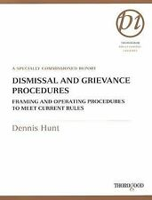 Dismissal and Grievance Procedures: Framing and Operating Procedures to Meet Cur