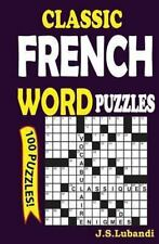 Classic French Word Puzzles: Classic French Word Puzzles by J. Lubandi (2013,...