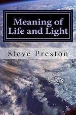 Vibrational Matter: Meaning of Life and Light by Steve Preston (2014, Paperback)