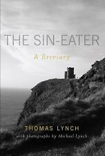 The Sin-Eater : A Breviary by Thomas Lynch (2011, Paperback)