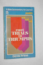 Bible Commentary for Laymen: From Trials to Triumphs by Derek Prime (1982, Pa...