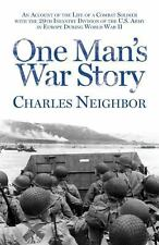 One Man's War Story : An Account of the Life of a Combat Soldier with the...